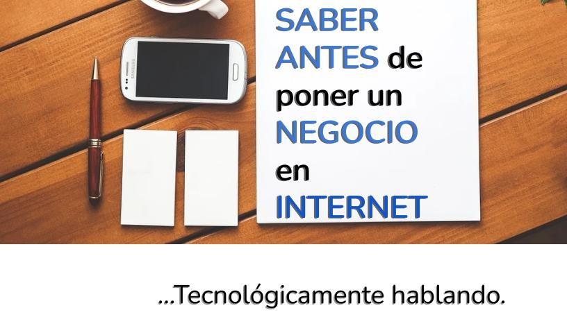 Lo_que_debes_saber_antes_de_poner_un_negocio_en_Internet__Tecnológicamente hablando